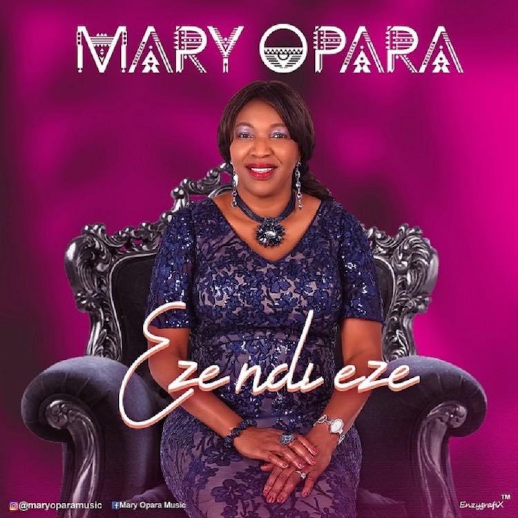 Eze Ndi Eze - Mary Opara