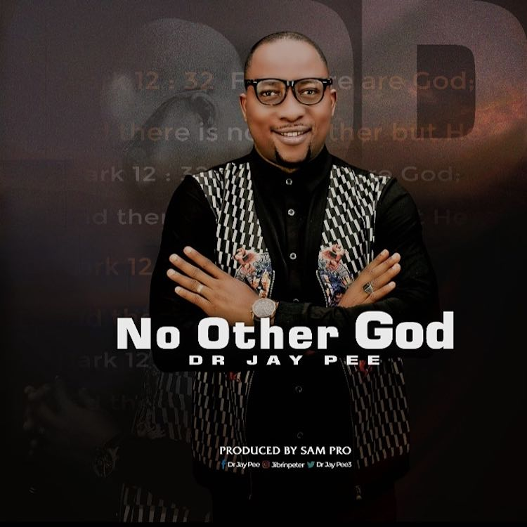 No Other God - Dr Jay Pee