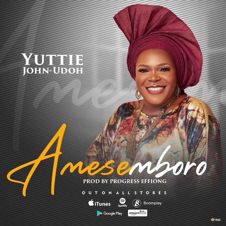 Amesemboro - Yuttie John-Udoh
