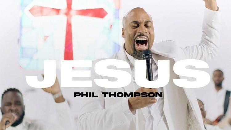 Jesus - Phil Thompson