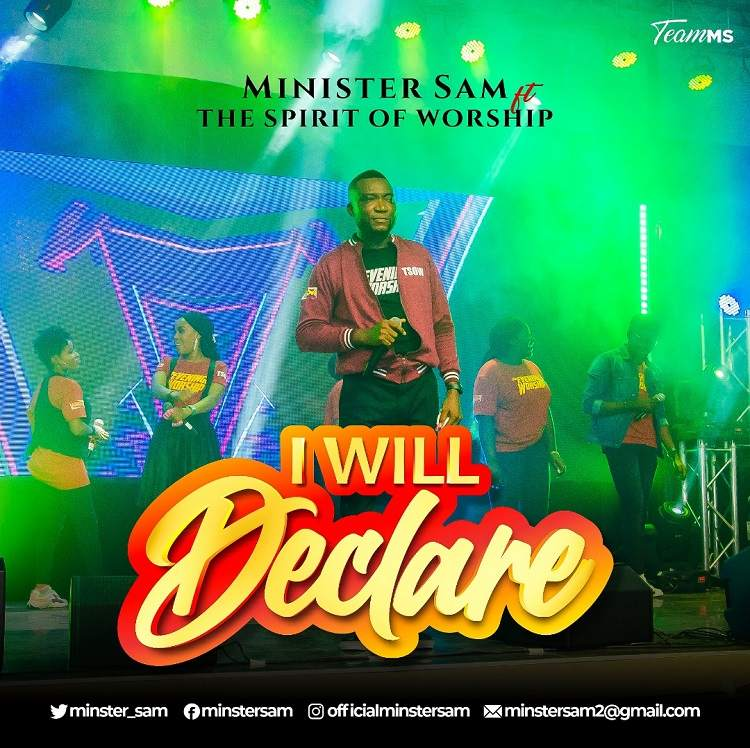 I Will Declare - Minister Sam ft. The Spirit Of Worship