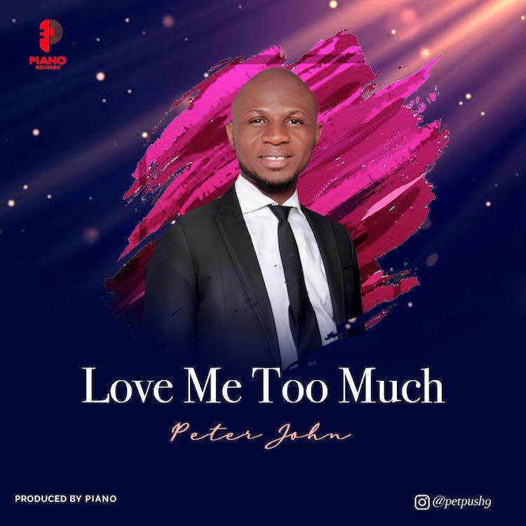 Love Me Too Much - Peter John