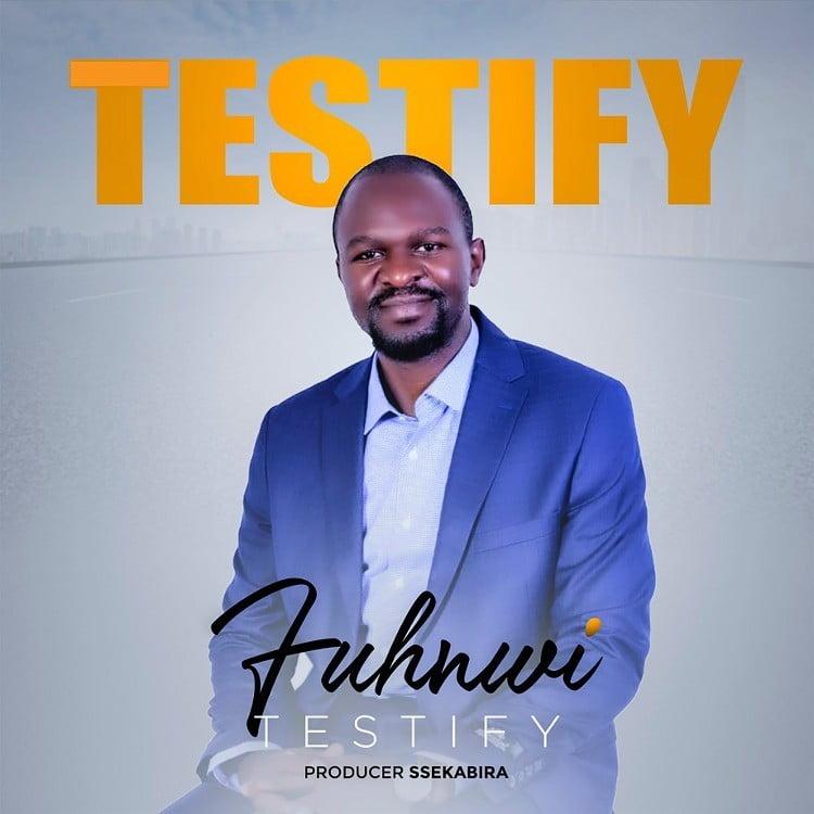 Testify - Fuhnwi
