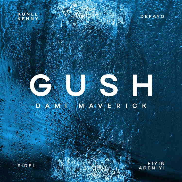 Gush - Dami Maverick