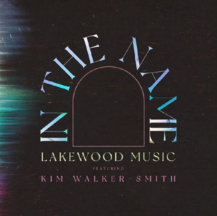 In the Name - Lakewood Music ft. Kim Walker-Smith