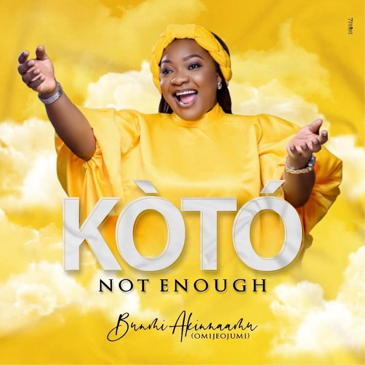 Ko To (Not Enough) - Bunmi Akinnannu