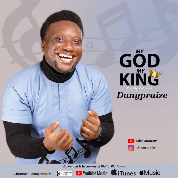 My God My King - Danypraize