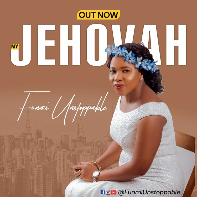 My Jehovah - Funmi Unstoppable