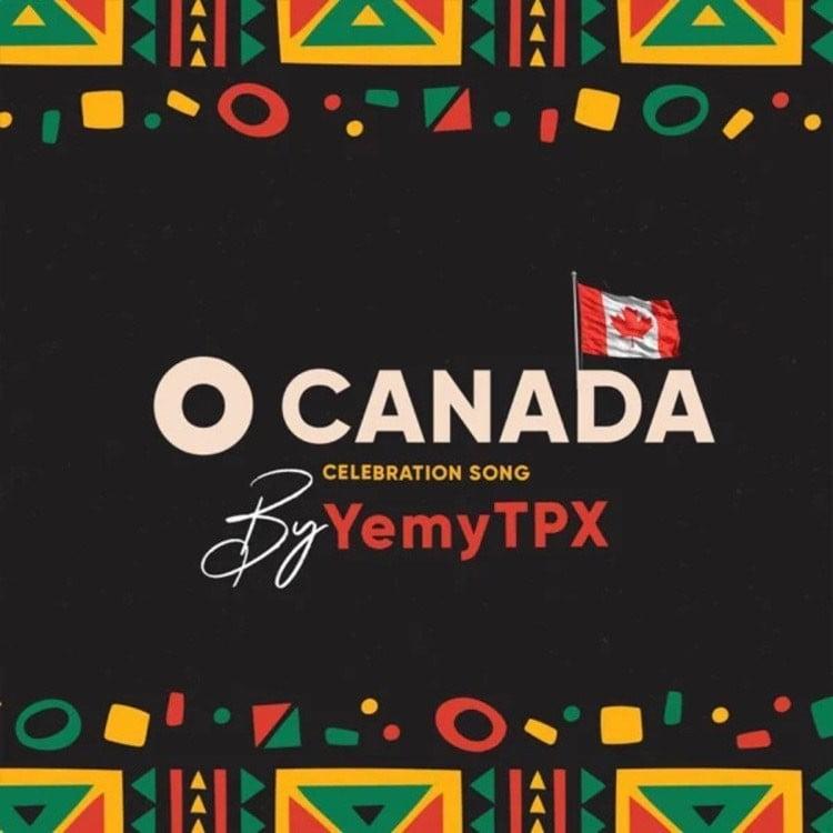O Canada - YemyTpx & Odeyemi