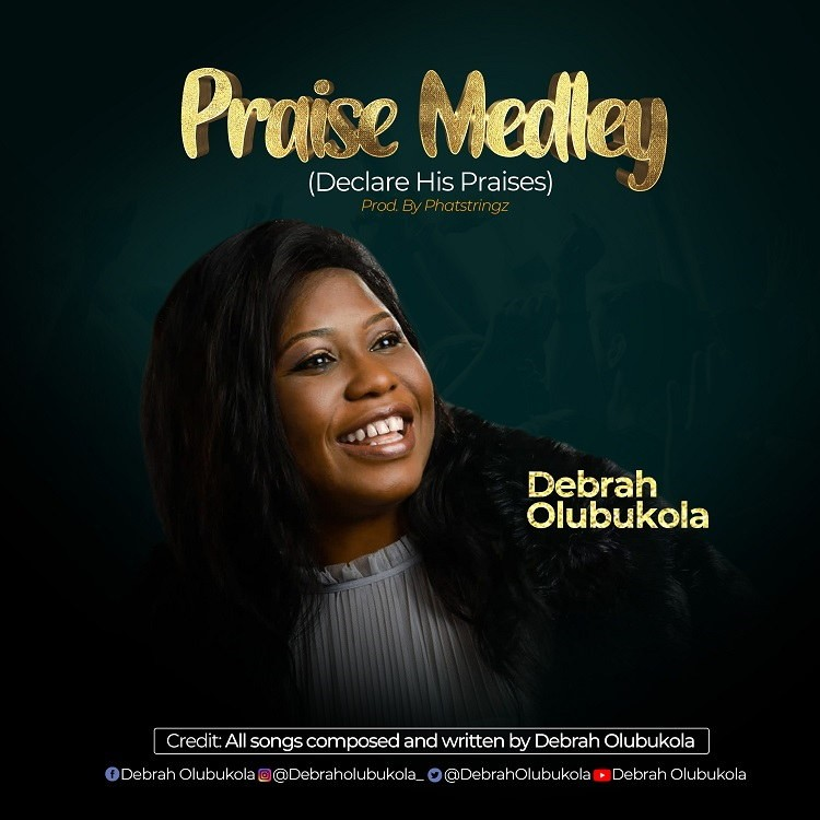 Praise Medley (Declare His Praises) - Debrah Olubukola