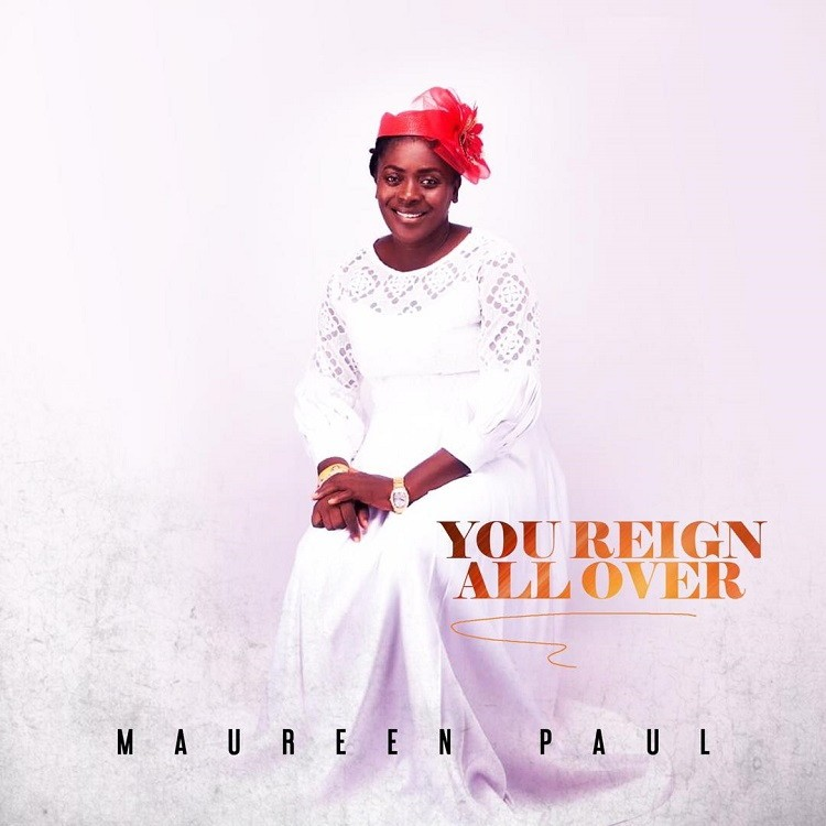 You Reign All Over - Maureen Paul