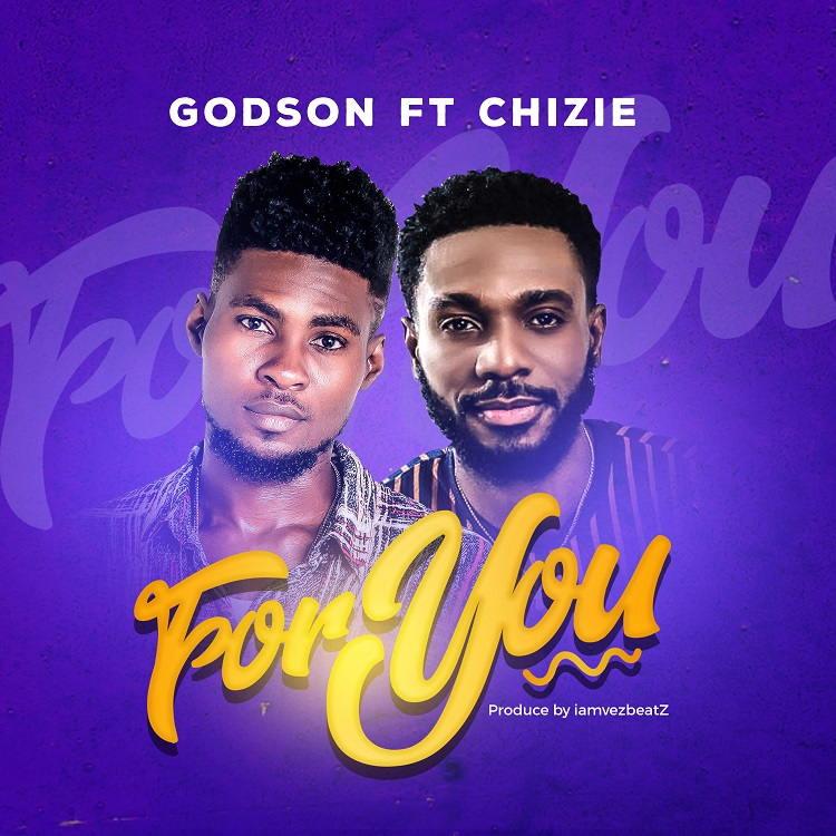 For You - Godson ft. Chizie