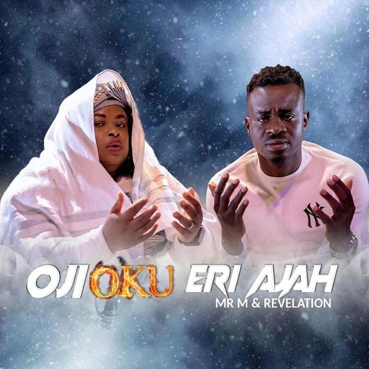 Oji Oku Eri Aja - Mr M & Revelation