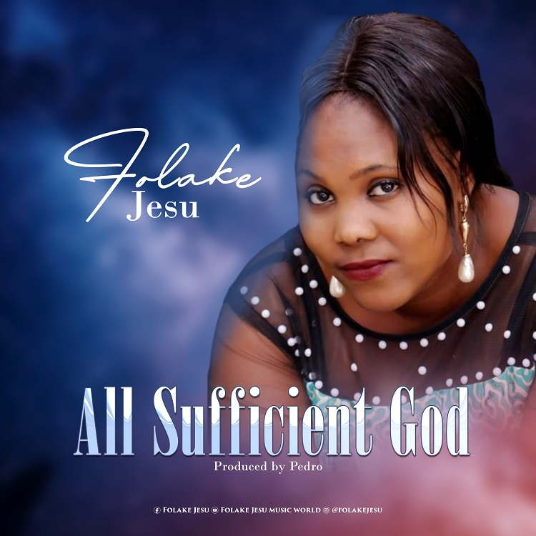 All Sufficient God - Folake Jesu