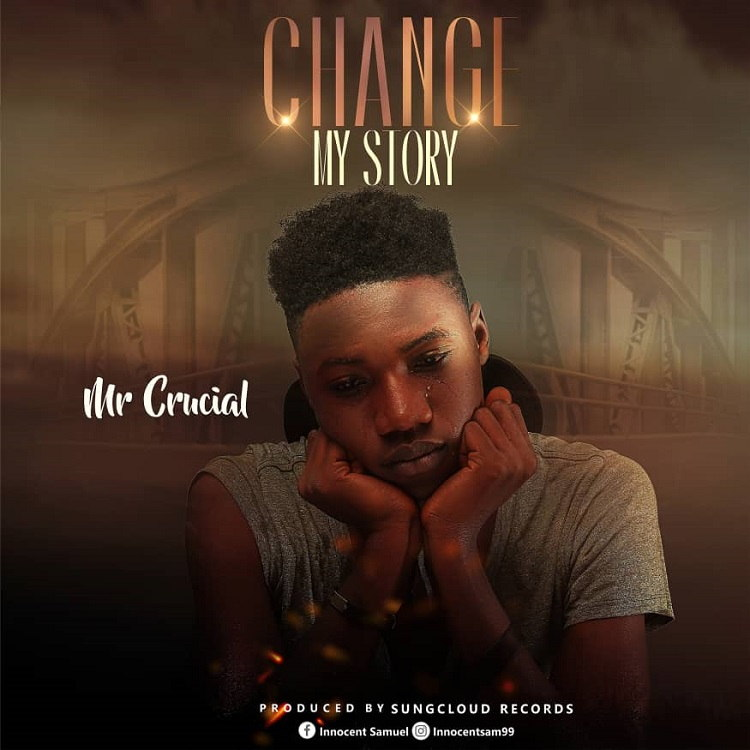 Change My Story - Mr Crucial