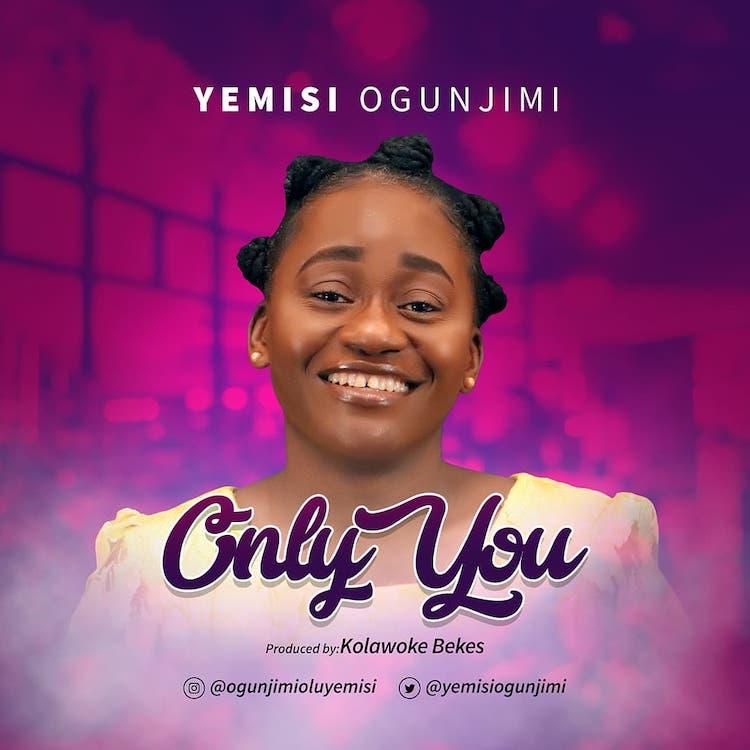 Only You - Yemisi Ogunjimi