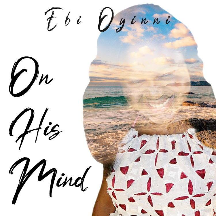 Someday Soon & On His Mind - Ebi Oginni