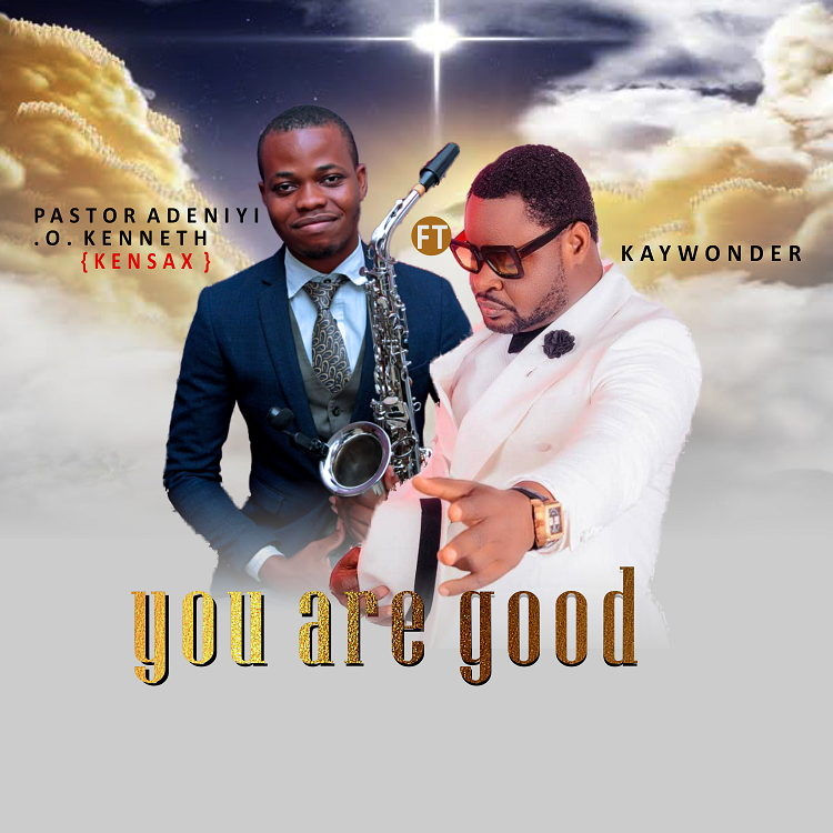 You Are Good - KenSax ft. KayWonder