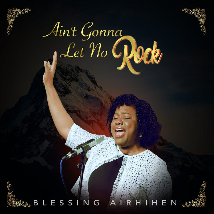 Ain't Gonna Let No Rock - Blessing Airhihen