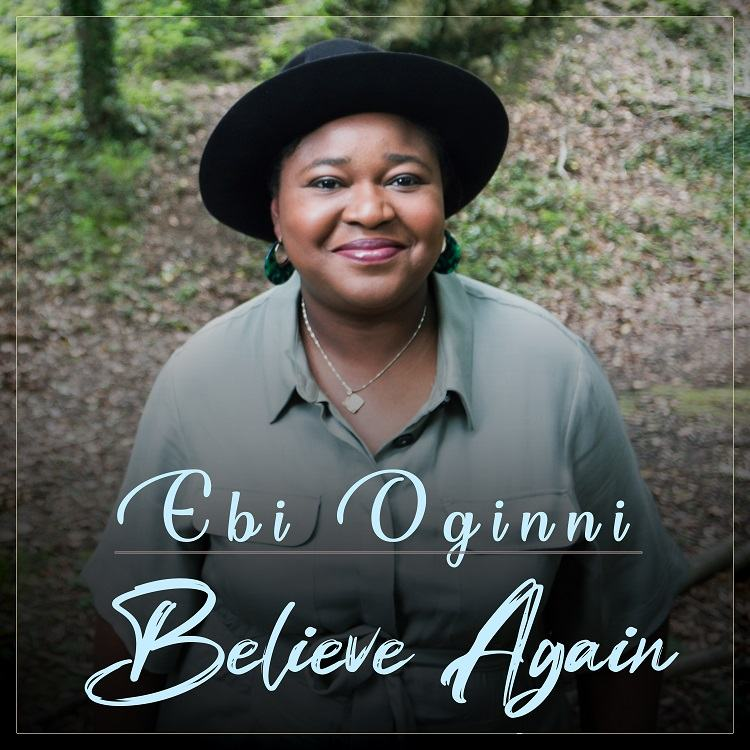 Believe Again - Ebi Oginni