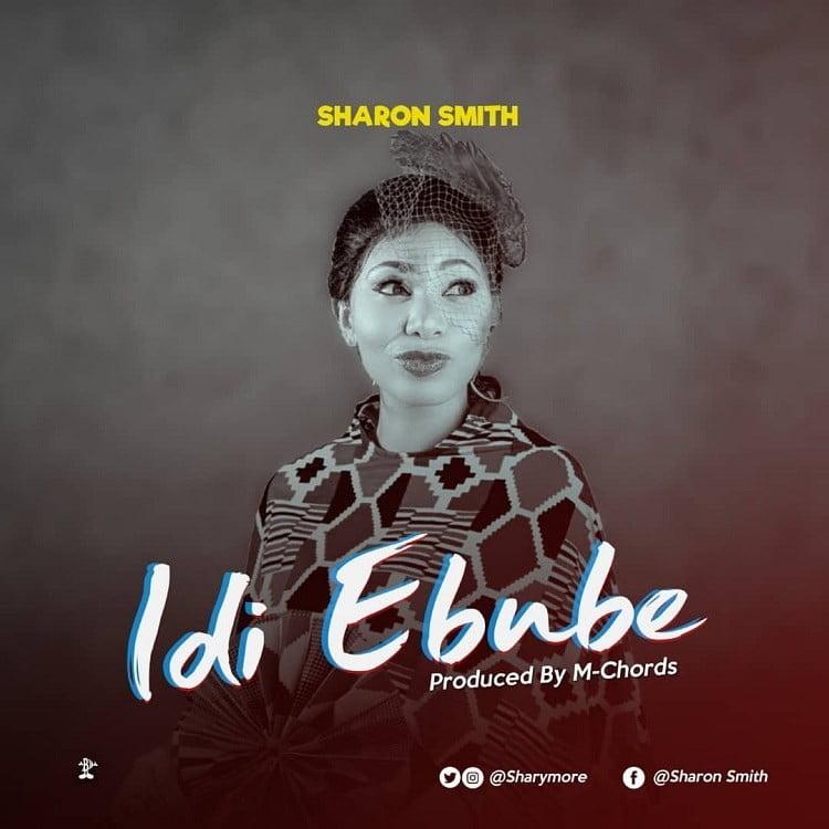 Idi Ebube - Sharon Smith