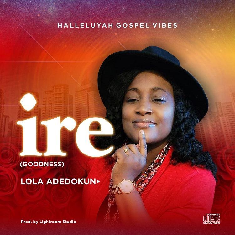 Ire - Lola Adedokun