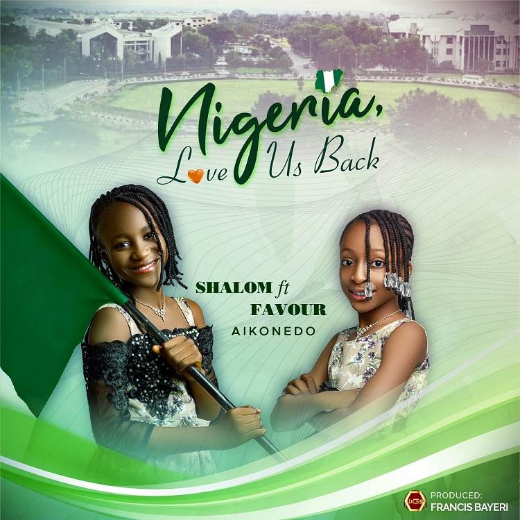 Nigeria, Love Us Back - Shalom Ft. Favour Aikonedo