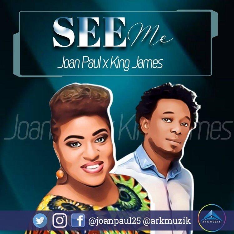 See Me - Joan Paul & King James