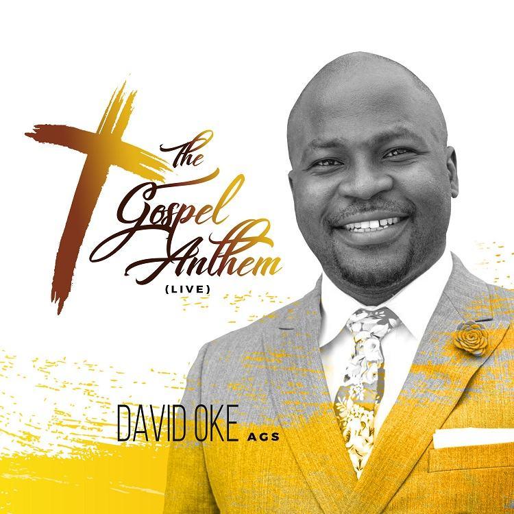 The Gospel Anthem (Live) - David Oke A.G.S
