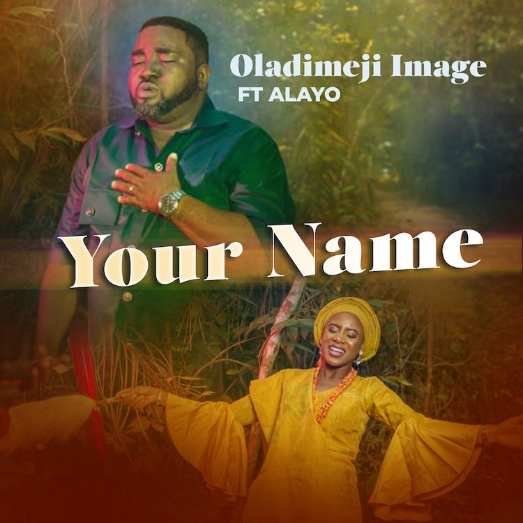 Your Name - Oladimeji Image ft. Alayo