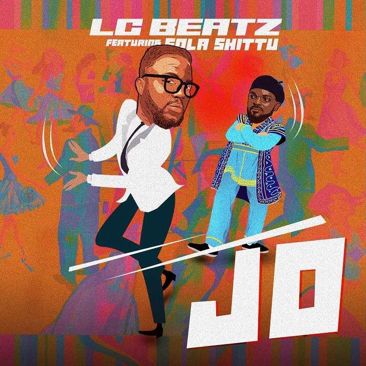 Jo - LC Beatz Ft. Sola Shittu