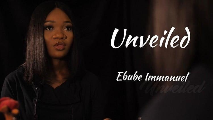 Unveiled - Ebube Immanuel