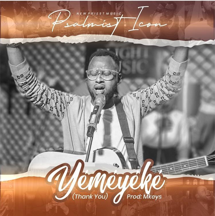 Yemeyeke (Thank You) - Psalmist Icon