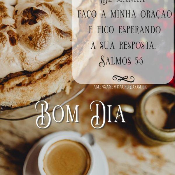 Cedinho clamo ao Senhor -Mensagem evangélica para whatsapp: Uma mensagem de bom dia com versículo dos salmos em linda imagem de café da manhã com pão especial