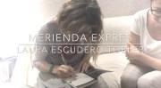 Merienda exprés con Laura Escudero Tobler