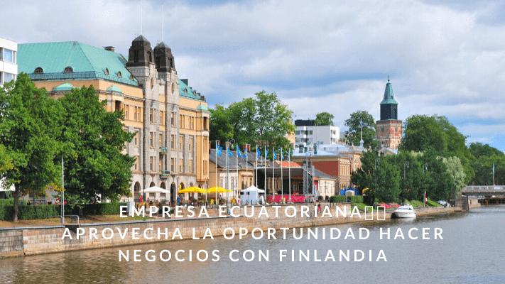 ECUADOR - Exportación Importación Inversiones con Finlandia