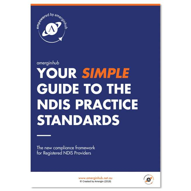 Your guide to the NDIS Practice Standards brought to you by amerginhub - your partners in compliance.