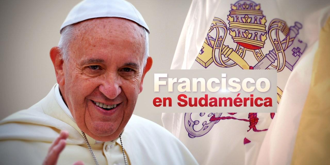 FRASES DEL PAPA EN SUDAMERICA
