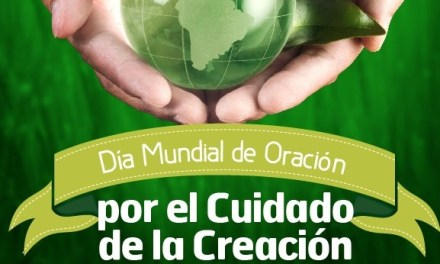 DIA MUNDIAL DE ORACIÓN POR LA CREACIÓN