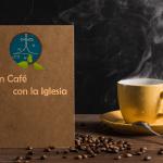 """""""UN CAFÉ CON LA IGLESIA"""" CAP. 1 MILPA"""