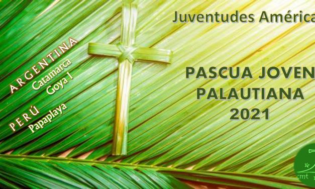 CAMINO A LA PASCUA JOVEN PALAUTIANA 2021