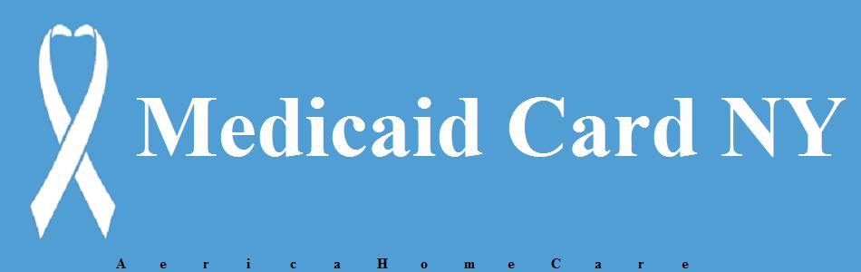 Apply For Medicaid Card NY | Public Care | AmericaHomeCare