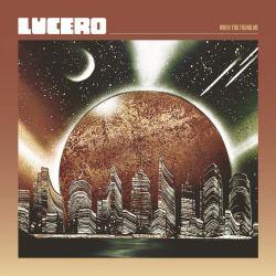 "Lucero 'When You Found Me"""