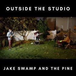 """Artwork for Jake Swamp and The Pine's EP """"Outside the Studio"""""""