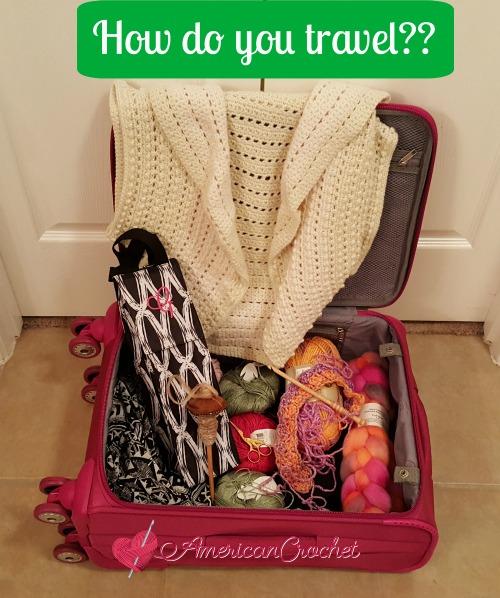 Traveling Tips | American Crochet @americancrochet.com #traveling #crochet