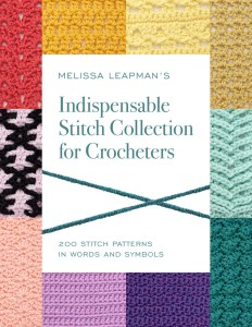 CUSTOMIZE YOUR CROCHET BY MELISSA LEAPMAN'S INDISPENSABLE STITCH COLLECTION FOR CROCHETERS ~ BOOK REVIEW