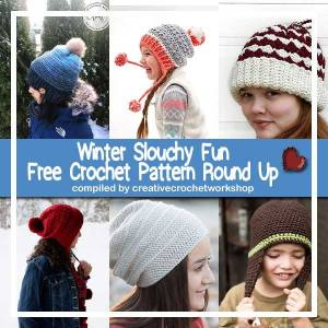 Winter Slouchy Fun Free Pattern Roundup | Creative Crochet Workshop