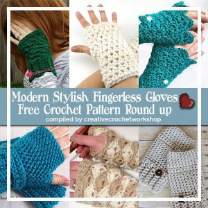 Modern Stylish Fingerless Gloves Free Crochet Pattern Round Up | Creative Crochet Workshop @creativecrochetworkshop @americancrochet
