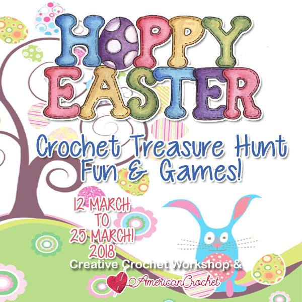Hoppy Easter 2018 Crochet Treasure Hunt | Creative Crochet Workshop & American Crochet #2018hoppyeaster