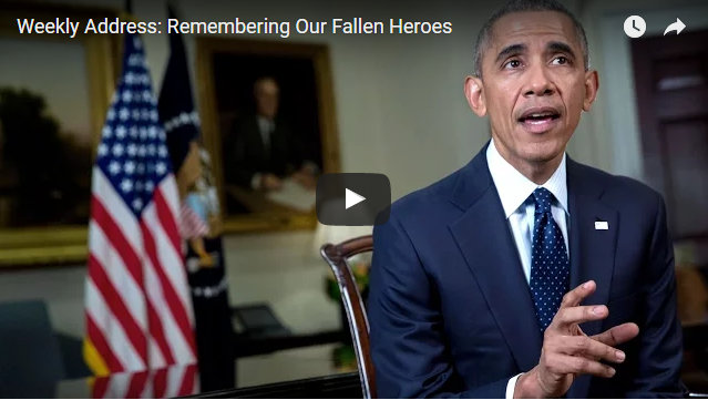 President Obama's Weekly Address: Weekly Address: Remembering Those Who Have Fallen